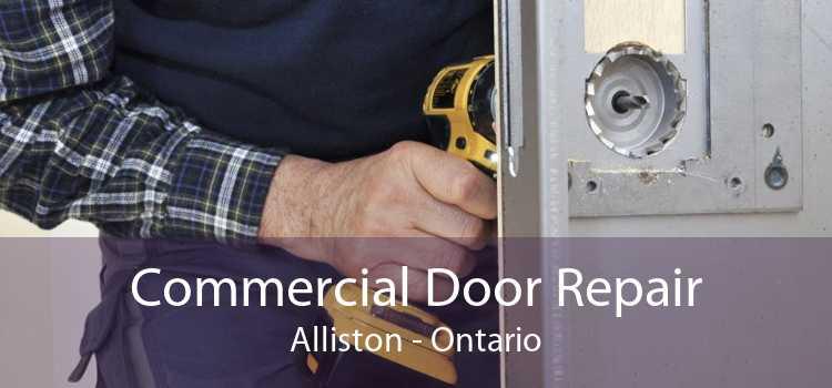 Commercial Door Repair Alliston - Ontario