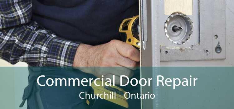Commercial Door Repair Churchill - Ontario