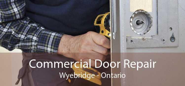 Commercial Door Repair Wyebridge - Ontario