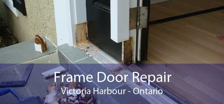 Frame Door Repair Victoria Harbour - Ontario
