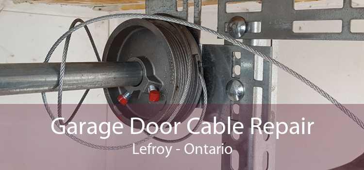 Garage Door Cable Repair Lefroy - Ontario