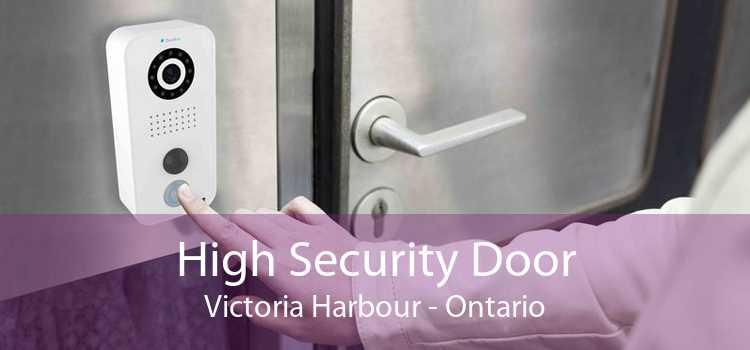 High Security Door Victoria Harbour - Ontario