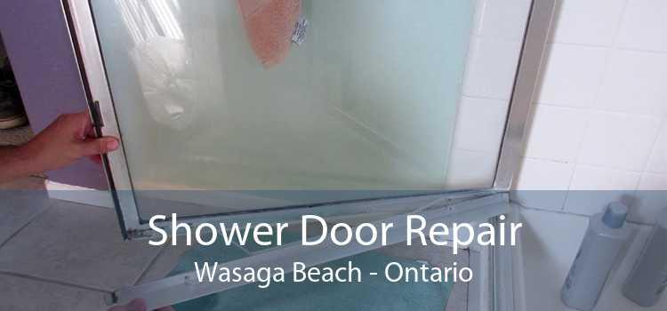 Shower Door Repair Wasaga Beach - Ontario