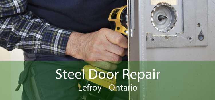 Steel Door Repair Lefroy - Ontario
